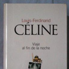 Libros de segunda mano: VIAJE AL FIN DE LA NOCHE.CÉLINE, LOUIS - FERDINAND. Lote 158433354