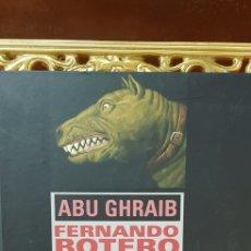 Libros de segunda mano: ABU GHRAIB,FERNANDO BOTERO,EL CIRCO.. Lote 158449141