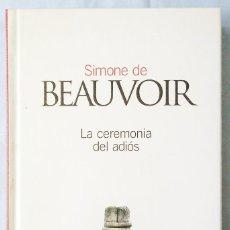Libros de segunda mano: LA CEREMONIA DEL ADIÓS. SIMONE DE BEAUVOIR.. Lote 158543822