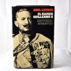EL KAISER GUILLERMO II, LUDWIG , EMIL