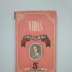 Libros de segunda mano: CARLOTA DE MEJICO. CARMEN MORENO. COLECCION VIDAS. 1944. TDK379. Lote 158674414