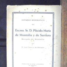 Libros de segunda mano: ESTUDIO BIOGRÁFICO DEL MARQUÉS DE MONTOLÍU POR JOSÉ YXART Y DE MORAGAS 1946 TARRAGONA AYUNTAMIENTO. Lote 158854158
