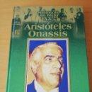 Libros de segunda mano: ARISTÓTELES ONASSIS (PERSONAJES DEL SIGLO XX, EDICIONES RUEDA). Lote 158934542