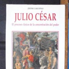 Libros de segunda mano: JULIO CÉSAR EL PROCESO CLÁSICO DE LA CONCENTRACIÓN DEL PODER JÉRÔME CARCOPINO 2004 2A ED RIALP. Lote 158960322