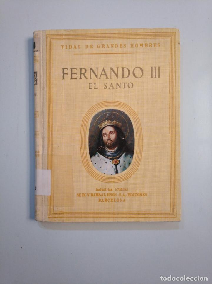 VIDAS DE GRANDES HOMBRES. FERNANDO III EL SANTO. ANTONIO IGUAL UBEDA. SEIX BARRAL 1946. TDK379 (Libros de Segunda Mano - Biografías)