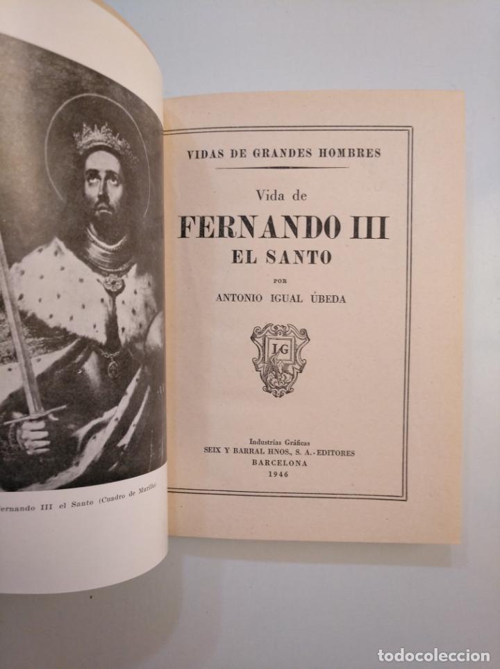 Libros de segunda mano: VIDAS DE GRANDES HOMBRES. FERNANDO III EL SANTO. ANTONIO IGUAL UBEDA. SEIX BARRAL 1946. TDK379 - Foto 2 - 159068358