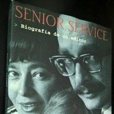 Libros de segunda mano: SENIOR SERVICE. BIOGRAFIA DE UN EDITOR. CARLO FELTRINELLI. TIEMPO DE MEMORIA TUSQUETS 2001. . Lote 159380686
