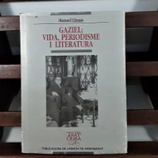 Libros de segunda mano: GAZIEL: VIDA, PERIODISME I LITERATURA. M. LLANAS. PUB. ABADIA DE M. 1998. . Lote 159501506