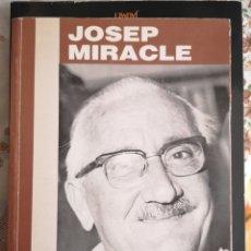 Libros de segunda mano: JOSEP MIRACLE. JOSEP LLORT. EDITORIAL MILLÀ, 1A ED. BARCELONA 1987.. Lote 159509397