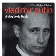 Libros de segunda mano: SAKWA (RICHARD).– VLADIMIR PUTIN. EL ELEGIDO DE RUSIA. QUARTO, 2006. CARTONÉ CON SOBRECUBIERTA. Lote 159555852