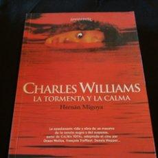 Libros de segunda mano: CHARLES WILLIAMS, LA TORMENTA Y LA CALMA. HERNÁN MIGOYA. Lote 159603582