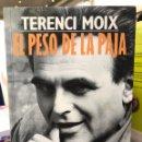 Libros de segunda mano: TERENCI MOIX. EL PESO DE LA PAJA.. Lote 159838357