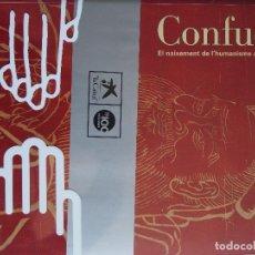 Libros de segunda mano: CONFUCI. EL NAIXEMENT DE L'HUMANISME A LA XINA. CONFUCIO. CHINA.. Lote 159870474