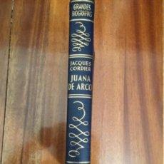 Libros de segunda mano: JUANA DE ARCO. JACQUES CORDIER. BIOGRAFÍAS GANDESA 1959. Lote 160010074