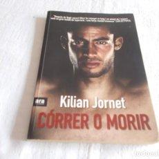 Libros de segunda mano: CÓRRER O MORIR KILIAN JORNET . Lote 160392198