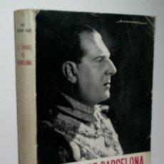 Libros de segunda mano: EL CONDE DE BARCELONA. GUTIÉRREZ-RAVÉ JOSÉ. 1962. Lote 160394286