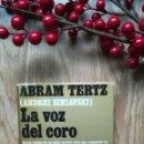 Libros de segunda mano: ABRAM TERTZ. ANDREZ SINIAVSKI. LA VOZ DEL CORO. DIARIO EN EL GULAG.. Lote 160424858