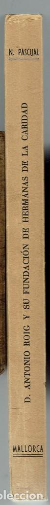 Libros de segunda mano: ANTONIO ROIG Y SU FUNDACIÓN DE HERMANAS DE LA CARIDAD DE S. VICENTE DE PAÚL.N.PASCUAL.1960(MENO.1.3) - Foto 3 - 160497442