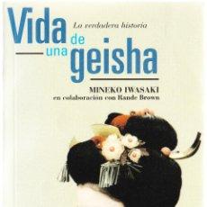 Libros de segunda mano: VIDA DE UNA GEISHA - MINEKO IWASAKI - RANDE BROWN - EDICIONES B 2004. Lote 160498326