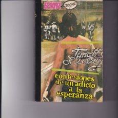 Libros de segunda mano: CONFESIONES DE UN ADICTO A LA ESPERANZA.. Lote 150641926