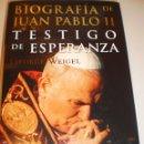 Libros de segunda mano: GEORGE WEIGEL. JUAN PABLO II TESTIGO DE ESPERANZA. PLAZA Y JANÉS 1999 1311 PÁG (SEMINUEVO). Lote 160638718