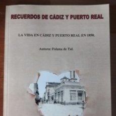 Libri di seconda mano: RECUERDOS DE CÁDIZ Y PUERTO REAL. 1850. SIGLO XIX. ALEJANDRINA GESSLER. Lote 160715733