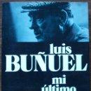 Libros de segunda mano: MI ULTIMO SUSPIRO (MEMORIAS). LUIS BUÑUEL. Lote 160720350