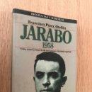 Libros de segunda mano: JARABO 1958. VIDA Y MUERTE DE UN FAMOSO CRIMINAL ESPAÑOL - F PÉREZ ABELLAN. Lote 160836878