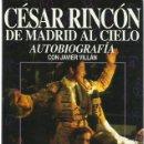 Libros de segunda mano: CÉSAR RINCÓN. DE MADRID AL CIELO. AUTOBIOGRAFÍA CON JAVIER VILLÁN. (ED. ESPASA CALPE, 1992). Lote 160843594