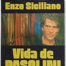 Libros de segunda mano: ENZO SICILIANO : VIDA DE PASOLINI. (TRADUCCIÓN DE JUAN MORENO. PLAZA & JANÉS EDS., 1981). Lote 160937042