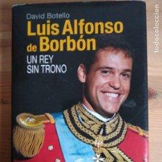 Libros de segunda mano: LUIS ALFONSO DE BORBON. DE DAVID BOTELLO. TAPA DURA CON SOBRECUBIERTA.. Lote 161219706
