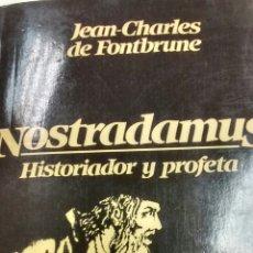 Libros de segunda mano: NOSTRADAMUS HISTORIADOR Y PROFETA DE JEAN-CHARLES DE FONTBRUNE (BARCANOVA). Lote 161238162