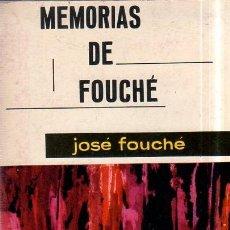 Libros de segunda mano: MEMORIAS DE FOUCHE. JOSE FOUCHE. EDITORIAL MATEU. 3ª ED. 1961.. Lote 161350266