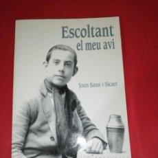 Libros de segunda mano: JOAN SANS I SICART, ESCOLTANT EL MEU AVI. Lote 161505958