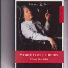 Libros de segunda mano: MEMORIAS DE UN BUFÓN. DE ALBERT BOADELLA. Lote 161544366