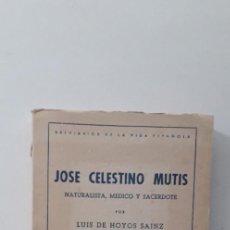 Libros de segunda mano - JOSE CELESTINO MUTIS. NATURALISTA MEDICO Y SACERDOTE - LUIS DE HOYOS SAINZ - 161788910
