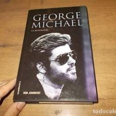 Libros de segunda mano: GEORGE MICHAEL. LA BIOGRAFÍA. ROB JOVANOVIC. ROCA EDITORIAL. 1ª EDICIÓN 2017. TAPA DURA. VER FOTOS. Lote 162246494