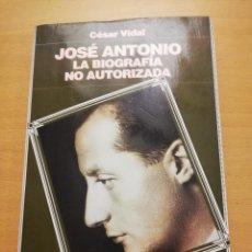 Libros de segunda mano - JOSÉ ANTONIO. LA BIOGRAFÍA NO AUTORIZADA (CÉSAR VIDAL) ANAYA & MARIO MUCHNIK - 162318762