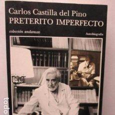 Libros de segunda mano: CARLOS CASTILLA DEL PINO. PRETÉRITO IMPERFECTO.. Lote 175817239