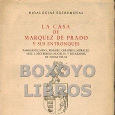 Libros de segunda mano: MALDONADO Y COCAT, RAMÓN JOSÉ. HIDALGUÍAS EXTREMEÑAS. LA CASA DE MÁRQUEZ DE PRADO Y SUS ENTRONQUES.. Lote 163739600