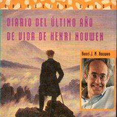 Libros de segunda mano: DIARIO DEL ÚLTIMO AÑO DE VIDA DE HENRY NOUWEN (PPC, 2002). Lote 163773346