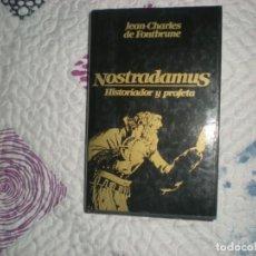 Libros de segunda mano: NOSTRADAMUS HISTORIADOR Y PROFETA;JEAN CHARLES DE FONTBRUNE;CÍRUCLO 1982. Lote 164610626