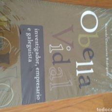 Libros de segunda mano: OBELLA VIDAL. INVESTIGADOR, EMPRESARIO E GALEGUISTA. RICARDO GURRIARAN RODRÍGUEZ. Lote 164744426