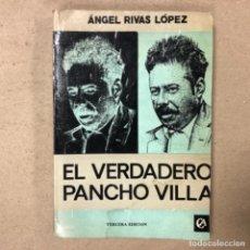 Libros de segunda mano: EL VERDADERO PANCHO VILLA. ÁNGEL RIVAS LÓPEZ. COSTA AMIC EDITORES 1981.. Lote 164868010