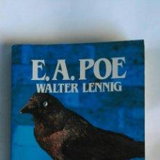 Libros de segunda mano: E.A. POE WALTER LENNIG GRANDES BIOGRAFÍAS. Lote 164870813