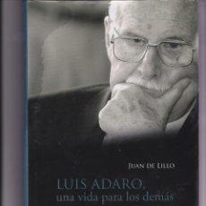 Libros de segunda mano: LUÍS ADARO, UNA VIDA PARA LOS DEMÁS. Lote 164905394