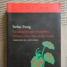 Libros de segunda mano: LA CURACIÓN POR EL ESPÍRITU (MESMER MARY BAKER FREUD) - STEFAN ZWEIG - ACANTILADO. Lote 164945296