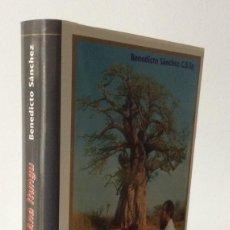 Libros de segunda mano: MEMORIAS DE ANA ITUNGU. VIVENCIAS DE UN MISIONERO EN ANGOLA. BENEDICTO SÁNCHEZ. 1988. Lote 164974926