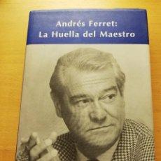 Libros de segunda mano: ANDRÉS FERRET: LA HUELLA DEL MAESTRO. Lote 165203750