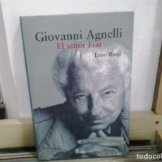 Libros de segunda mano: LMV - GIOVANNI AGNELLI, EL SEÑOR FIAT. ENZO BIAGI. LA ESFERA DE LOS LIBROS. 2004. Lote 165232798